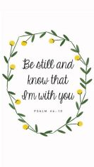 be still and know that I am with you